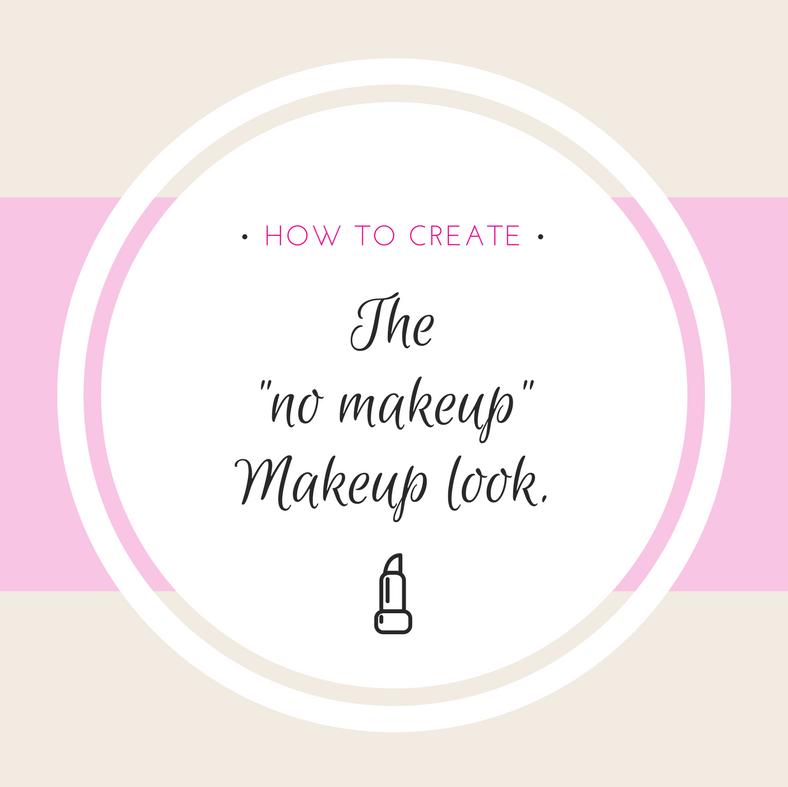 "How to Create the ""No Makeup"" Makeup Look"